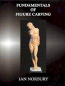 Norbury, Ian - Fundamentals of Figure Carving - 9780854420599 - V9780854420599