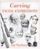 Norbury, Ian - Carving Facial Expressions - 9780854420674 - V9780854420674