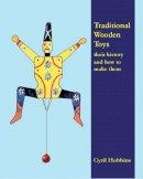 Hobbins, Cyril - Traditional Wooden Toys - 9780854421701 - V9780854421701