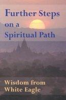 White Eagle - Further Steps on a Spiritual Path - 9780854871704 - V9780854871704