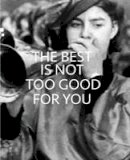 - The Best is Not Too Good for You: New Approaches to Public Collections in England - 9780854882298 - V9780854882298