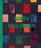 Fer, Briony - Mary Heilmann: Looking at Pictures - 9780854882472 - V9780854882472