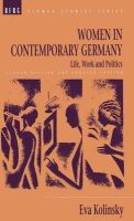 Kolinsky, Eva - Women in Contemporary Germany: Life, Work and Politics (German Studies Series) - 9780854963911 - KNH0011405