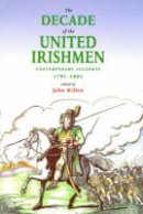 John Killen - The Decade of the United Irishmen 1791-1801 - 9780856406119 - KEX0294833