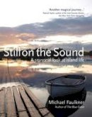 Michael Faulkner - Still on the Sound:  A Seasonal Look at Island Life - 9780856408496 - KEX0289302