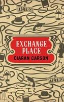 Ciaran Carson - Exchange Place - 9780856409035 - V9780856409035