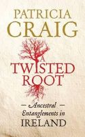 Patricia Craig - A Twisted Root - 9780856409042 - V9780856409042