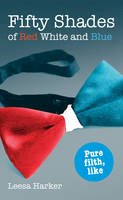 Leesa Harker - 50 Shades of Red, White and Blue - 9780856409059 - 9780856409059