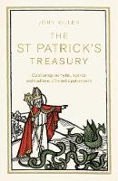 John Killen - The St Patrick's Treasury: The Legends, Folklore, Traditions and Stories - 9780856409585 - V9780856409585