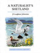 Johnston, J. Laughton - A Naturalist's Shetland (A Volume in the Poyser Natural History Series) - 9780856611056 - V9780856611056