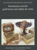 Cocks, Anner Somers, Truman, Charles - Renaissance Jewels, Gold Boxes and Objets De Vertu: The Thyssen-Bornemisza Collection - 9780856671722 - V9780856671722