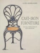 Himmelheber, George - Cast-Iron Furniture: And all other Forms of Furniture - 9780856674624 - V9780856674624