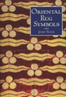 Train, John - Oriental Rug Symbols: Their Origins and Meanings from the Middle East to China - 9780856674648 - V9780856674648