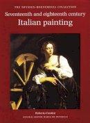 Contini, Roberto - Seventeenth and Eighteenth Century Italian Painting (Thyssen-Bornemisza Collection) - 9780856675089 - V9780856675089