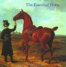 Hilary Bracegirdle, Patricia O'Connor - The Essential Horse - 9780856675317 - V9780856675317