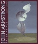 Lambirth, Andrew - John Armstrong: The Complete Paintings - 9780856676680 - V9780856676680