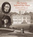 McCaffry, Annie - The Family behind the Firm Garrard & Co - 9780856676826 - V9780856676826