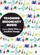 Jayne Price, Jonathan Savage - Teaching Secondary Music - 9780857023940 - V9780857023940