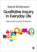 Brinkmann, Svend - Qualitative Inquiry in Everyday Life: Working with Everyday Life Materials - 9780857024763 - V9780857024763