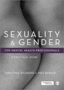 Richards, Christina, Barker, Meg - Sexuality and Gender for Mental Health Professionals: A Practical Guide - 9780857028433 - V9780857028433