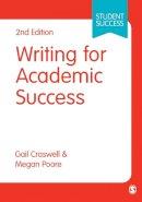 Craswell, Gail, Poore, Megan - Writing for Academic Success (SAGE Study Skills Series) - 9780857029287 - V9780857029287