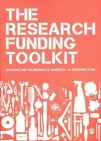 Aldridge, Jacqueline, Derrington, Andrew M - The Research Funding Toolkit: How to Plan and Write Successful Grant Applications - 9780857029683 - V9780857029683