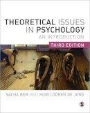 Bem, Sacha, Looren de Jong, Huib - Theoretical Issues in Psychology: An Introduction - 9780857029799 - V9780857029799
