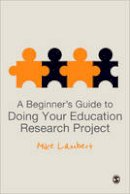 Lambert, Mike - A Beginner's Guide to Doing Your Education Research Project - 9780857029812 - V9780857029812