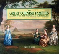 Gill, Crispin - The Great Cornish Families - 9780857040831 - V9780857040831