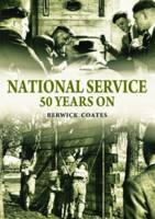 Coates, Berwick - National Service Fifty Years On - 9780857041685 - V9780857041685