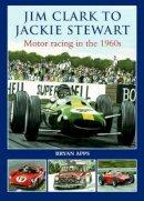 Apps, Bryan - Jim Clarke to Jackie Stewart - 9780857041890 - V9780857041890