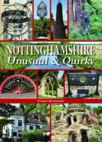 Beardmore, Andrew - Nottinghamshire Unusual & Quirky - 9780857042668 - V9780857042668