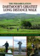 Ebdon, Roland - Dartmoor's Greatest Long Distance Walk: The Perambulation - 9780857042811 - V9780857042811