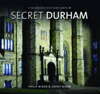 Nixon, Philip, Nixon, Sophy - Secret Durham - 9780857042903 - V9780857042903