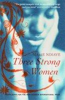 NDiaye, Marie - Three Strong Women - 9780857051073 - V9780857051073