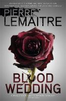 Lemaitre, Pierre - Blood Wedding - 9780857053329 - V9780857053329