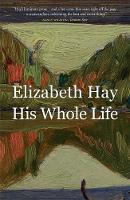 Hay, Elizabeth - His Whole Life - 9780857055460 - V9780857055460
