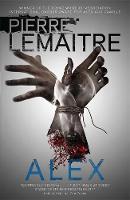 Lemaitre, Pierre - Alex: Book Two of the Brigade Criminelle Trilogy (Brigade Criminelle Series) - 9780857056269 - KIN0033139