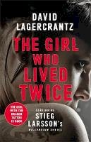 Lagercrantz, David - The Girl Who Lived Twice: A New Dragon Tattoo Story (a Dragon Tattoo story) - 9780857056368 - 9780857056368