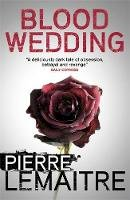 Lemaitre, Pierre - Blood Wedding - 9780857056566 - V9780857056566