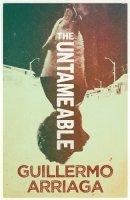 Arriaga, Guillermo - The Untameable - 9780857058201 - 9780857058201