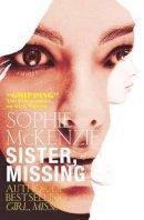 McKenzie, Sophie - Sister, Missing - 9780857073419 - KTJ0040816