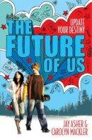 - The Future of Us - 9780857076076 - KTJ0039464