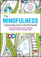 Hasson, Gill, Lovegrove, Gilly - The Mindfulness Colouring and Activity Book: Calming colouring and de-stressing doodles to focus your busy mind - 9780857086785 - V9780857086785