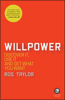 Taylor, Ros - Willpower: Discover It, Use It and Get What You Want - 9780857087195 - V9780857087195