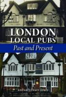 Tierney-Jones, Adrian - London Local Pubs: Past and Present - 9780857100993 - V9780857100993