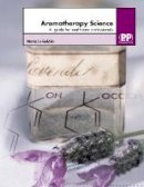 Lis-Balchin, Maria - Aromatherapy Science: A Guide for Healthcare Professionals - 9780857111340 - V9780857111340