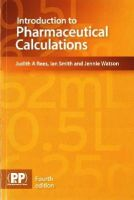Judith A. Rees, Ian Smith, Jennie Watson - Introduction to Pharmaceutical Calculations - 9780857111685 - V9780857111685