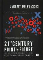 Du Plessis, Jeremy - 21st Century Point and Figure: New and Advanced Techniques for Using Point and Figure Charts - 9780857194428 - V9780857194428
