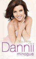 Minogue, Dannii - Dannii My Story - 9780857200525 - KTJ0025449